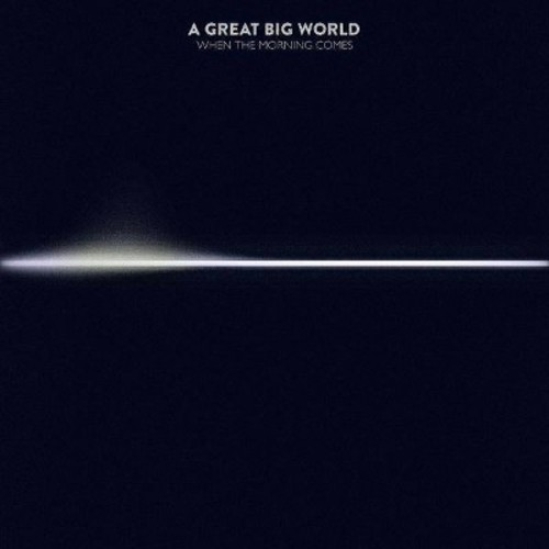 Great Big World - When Morning Comes