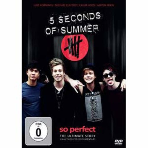 5 Seconds of Summer: So Perfect - The Ultimate Story
