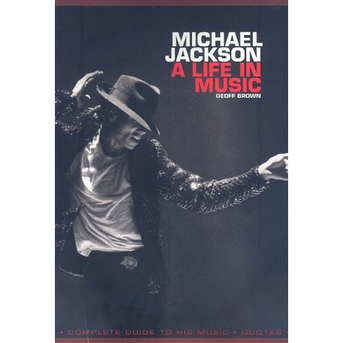 Michael Jackson: A Life In Music (Book)