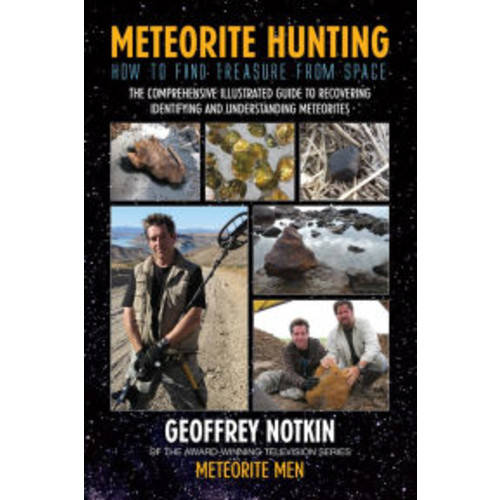 Meteorite Hunting: How To Find Treasure From Space