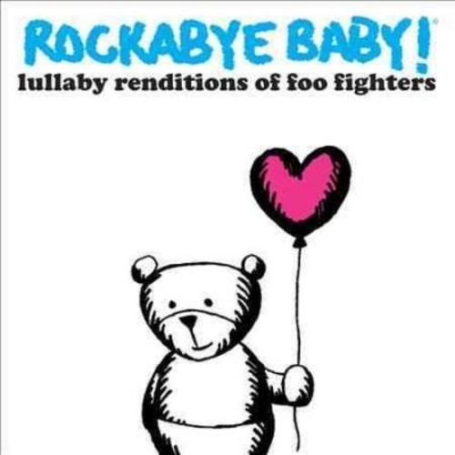 Various - Rockabye Baby! Lullaby Renditions Of Foo Fighters