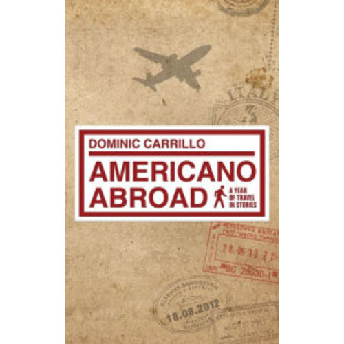 Americano Abroad: a year of travel in stories
