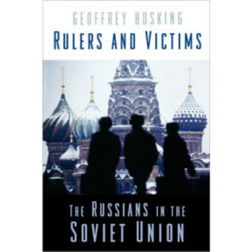 Rulers and Victims: The Russians in the Soviet Union