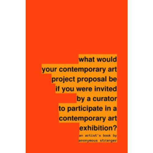 What Would Your Contemporary Art Project Proposal Be If You Were Invited by a Curator to Participate in a Contemporary Art Exhibition?