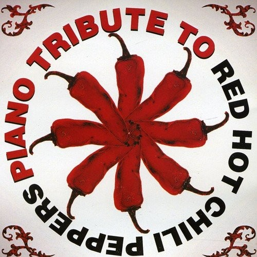 Piano Tribute to Red Hot Chili Peppers [CD]