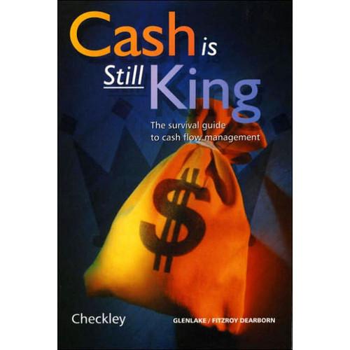 Cash is Still King: The Survival Guide to Cash Flow Management