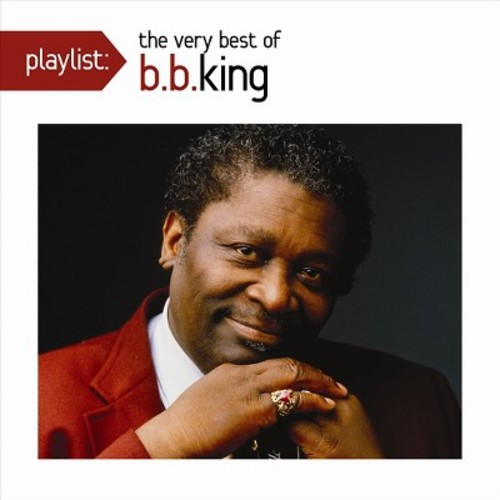 Playlist: The Very Best of B.B. King [CD]