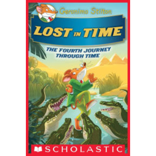Lost in Time (Geronimo Stilton Journey Through Time Series #4)