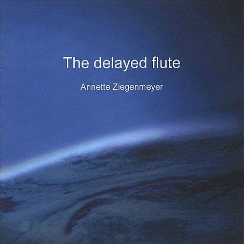 The Delayed Flute [CD]
