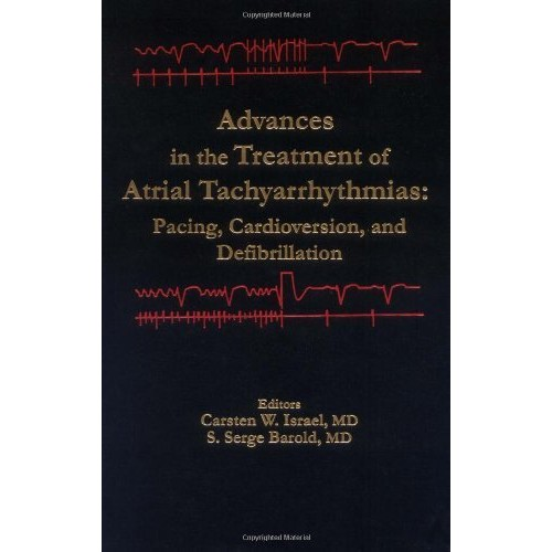 Advances in the Treatment of Atrial Tachyarrhythmias: Pacing, Cardioversion, and Defibrillation