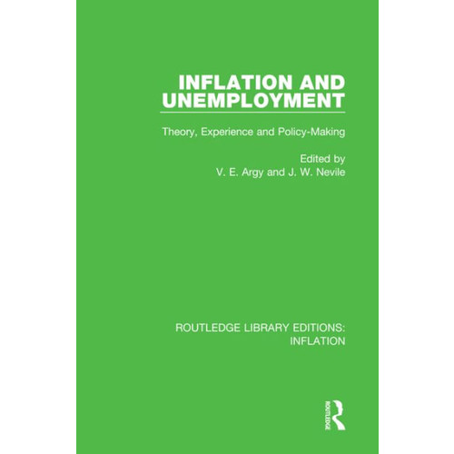Inflation and Unemployment: Theory, Experience and Policy Making