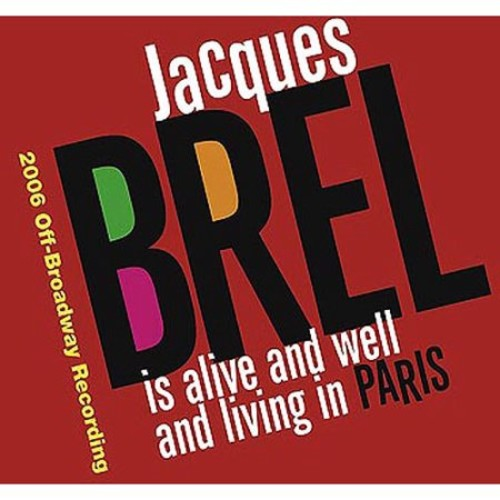 Jacques Brel is Alive and Well and Living in Paris-Broadway Recording] [CD]