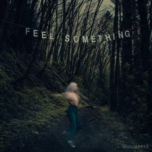 Movements - Feel Something [Explicit Content] (Limited Edition) [Vinyl]