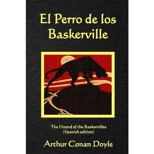 El Perro de los Baskerville: The Hound of the Baskervilles (Spanish edition)
