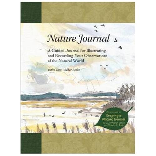 Nature Journal A Guided Journal for Illustrating and Recording Your Observations of the Natural World