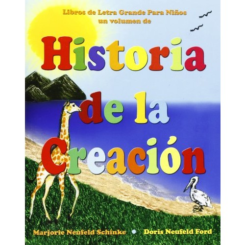 Historia de la Creacin: Libros de Letra grande para Nios (Libros De Letra Grande Para Ninos) (Spanish Edition)
