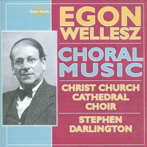 Egon Wellesz: Choral Music [CD]