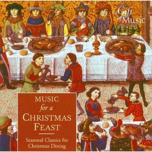 Music for a Christmas Feast: Seasonal Classics for Christmas Dining [CD]