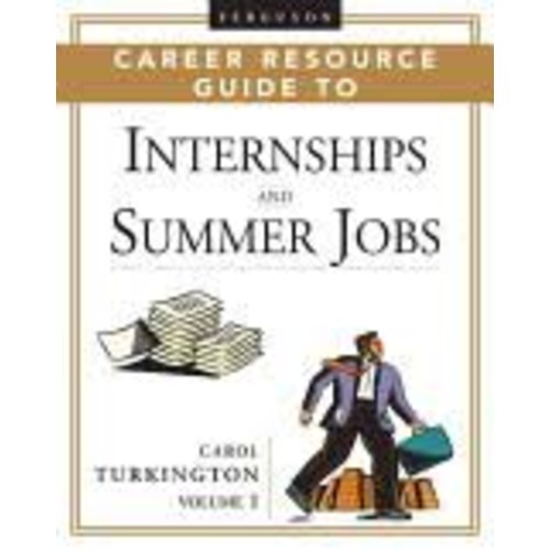 Ferguson Career Resource Guide to Internships and Summer Jobs, 2-Volume Set [Book]