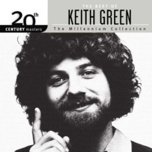 20th Century Masters: The Millennium Collection - The Best Of Keith Green