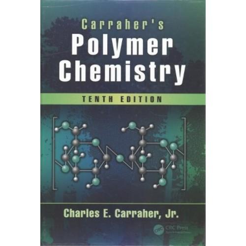 Carraher's Polymer Chemistry (Hardcover) (Jr. Charles E. Carraher)