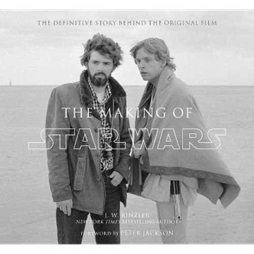 Making of Star Wars : The Definitive Story Behind the Original Film (Hardcover) (R. W. Rinzler)