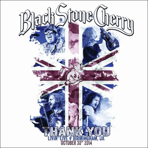 Black Stone Cherry: Thank You - Livin' Live - Birmingham, UK [CD/DVD] [DVD] [2015]