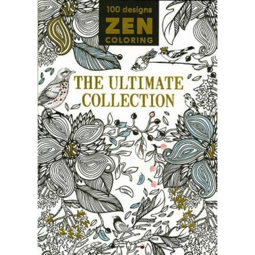 Zen Coloring: The Ultimate Collection (Paperback)