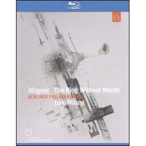 Berlin Philharmoniker/Lorin Maazel: The Ring Without Words [Blu-ray] DHMA/2