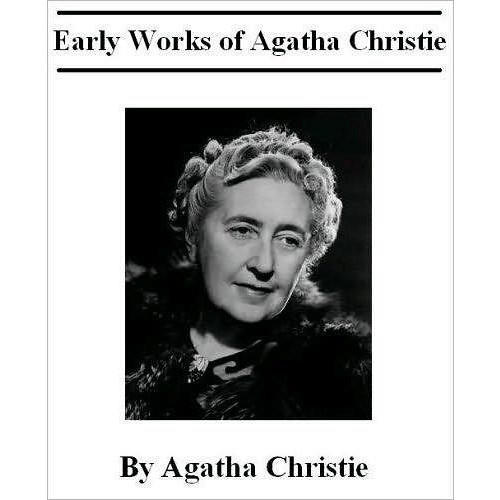 The Early Works of Agatha Christie