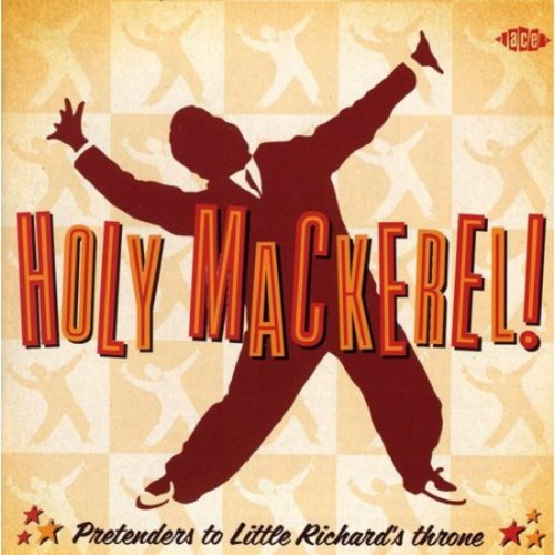 Holy Mackerel! - Pretenders to Little Richard's Throne [CD]