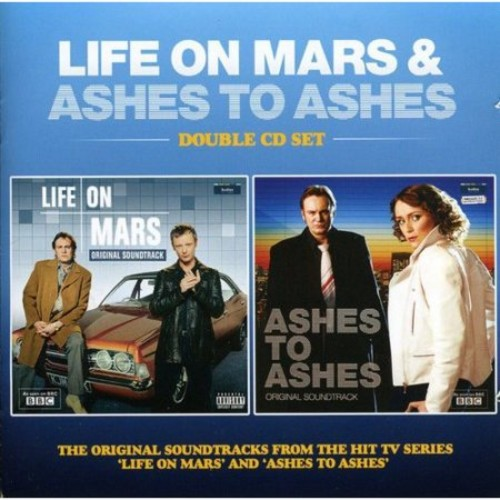 Life on Mars / Ashes to Ashes /