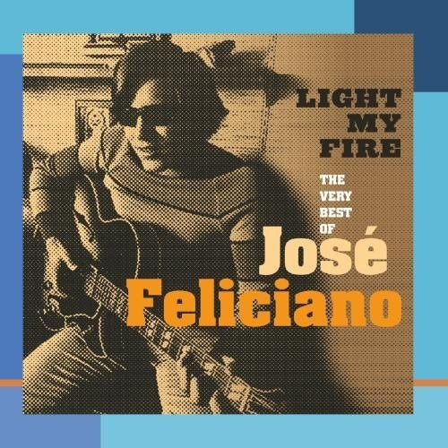 Light My Fire: The Very Best Of Jos Feliciano