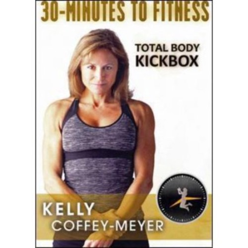 30 MINUTES TO FITNESS-TOTAL BODY KICKBOX WITH KELLY COFFEY-MEYER (DVD) (DVD)