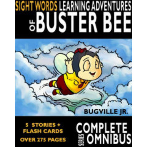 The Complete Sight Words Learning Adventures of Buster Bee (Complete Series)