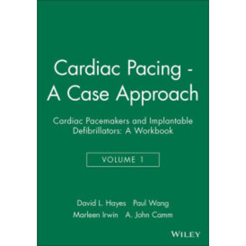 Cardiac Pacing - A Case Approach: Cardiac Pacemakers and Implantable Defibrillators: A Workbook / Edition 1
