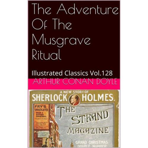 THE ADVENTURE OF THE MUSGRAVE RITUAL ARTHUR CONAN DOYLE