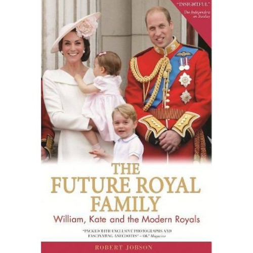 Future Royal Family : William, Kate and the Modern Royals (Updated) (Paperback) (Robert Jobson)