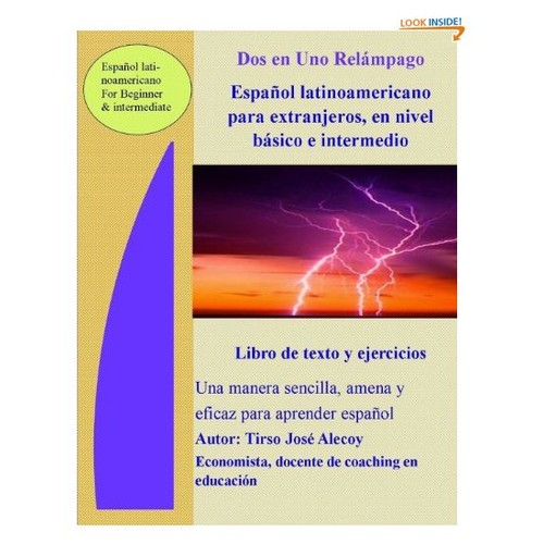 Dos en Uno Relmpago espaol latinoamericano para extranjeros en nivel bsico e intermedio: Spanisch for beginner and intermediate (Spanish Edition)