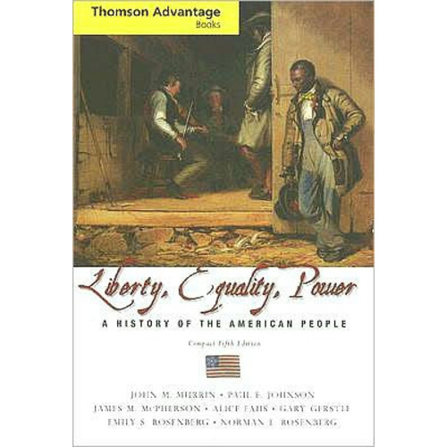 Cengage Advantage Books: Liberty, Equality, Power: A History of the American People, Compact / Edition 5