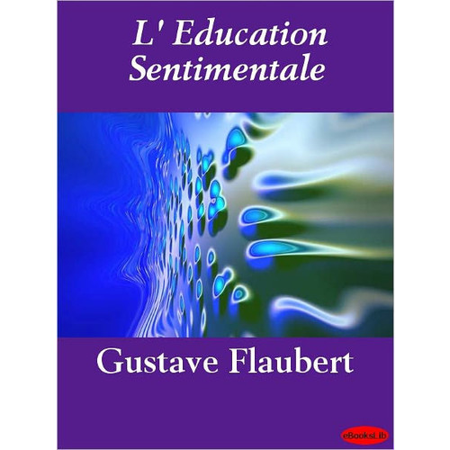 L'education sentimentale (Sentimental Education)