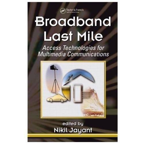 Broadband Last Mile Access Technologies for Multimedia Communications