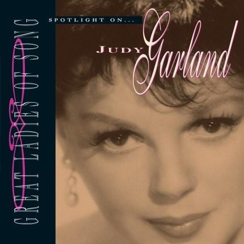 Spotlight on Judy Garland Great Ladies Of Song