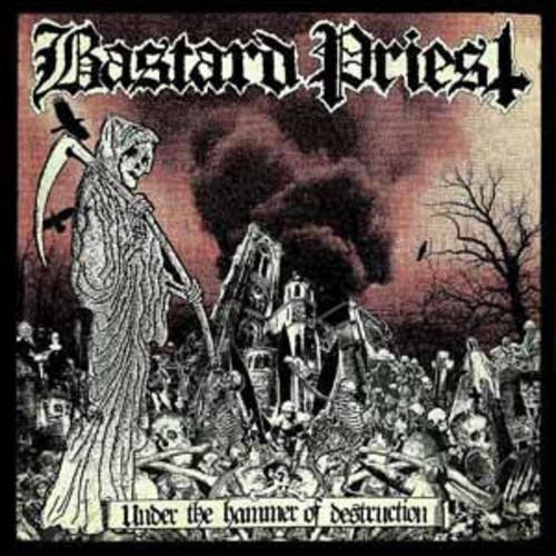 Bastard Priest - Under The Hammer Of Destruction [Vinyl]