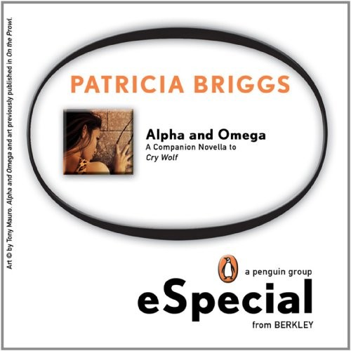Alpha & Omega: A Companion Novella to Cry Wolf (Alpha and Omega)