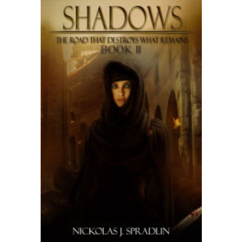 Shadows The Road That Destroys What Remains Book II