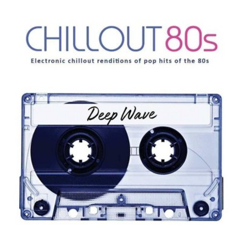 Deep Wave - Deep Wave:Chill Out 80's (CD)
