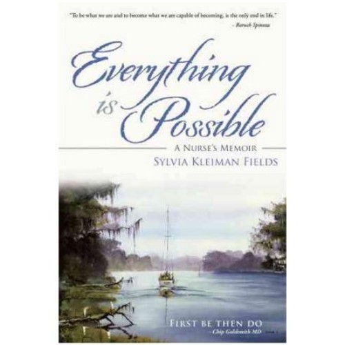 Everything Is Possible: A Nurse's Memoir