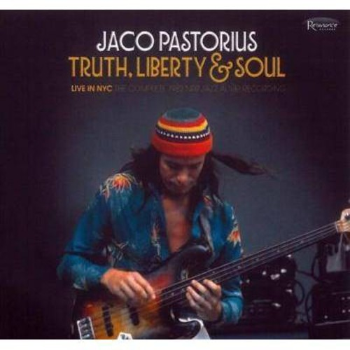 Jaco Pastorius - Truth, Liberty & Soul - Live In NYC: The Complete 1982 NPR Jazz Alive [Audio CD]