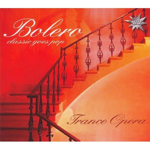 Bolero: Classic Goes Pop (Trance Opera) [CD]